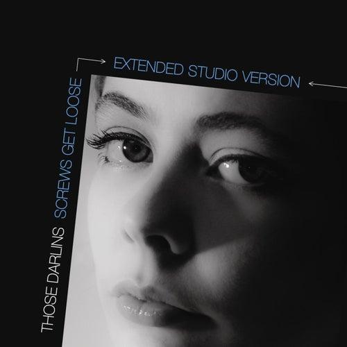 Screws Get Loose (Extended Studio Version) - Single by Those Darlins