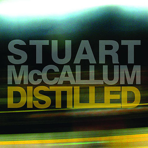 Distilled by Stuart McCallum