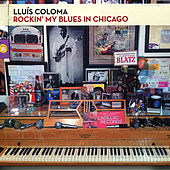 Rockin' My Blues in Chicago by Lluís Coloma
