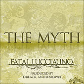 The Myth by Fatal Lucciauno