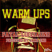 Warm Ups by Fatal Lucciauno