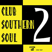 Club Southern Soul 2 by Various Artists