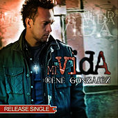 Mi Vida - Release Single by René González