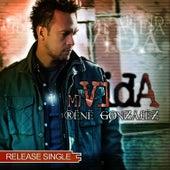 Mi Vida - Release Single by René González