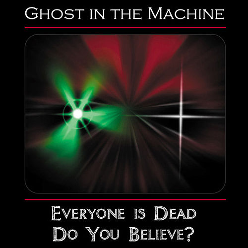 Everyone Is Dead von Ghost in the Machine