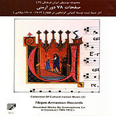 Armenian Music : 78 RPM LPs, Recorded on Qafqaz 1905-1912 by Armenian Ensemble