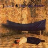 Fingir Que Duermo by Jaramar