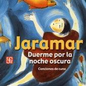 Duerme Por La Noche Oscura by Jaramar