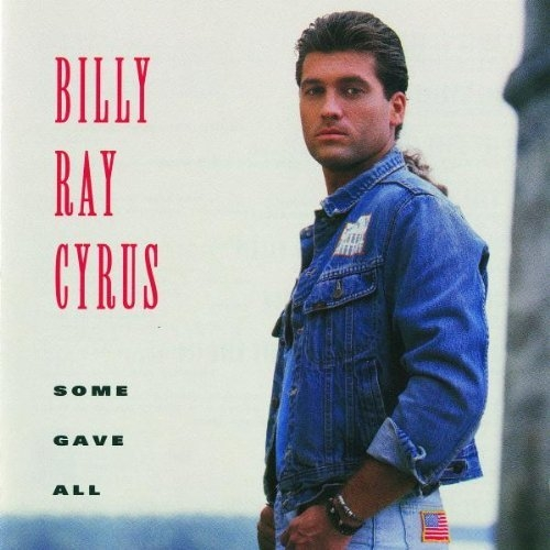 Some Gave All by Billy Ray Cyrus
