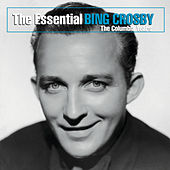 The Essential Bing Crosby (The Columbia Years) by Bing Crosby
