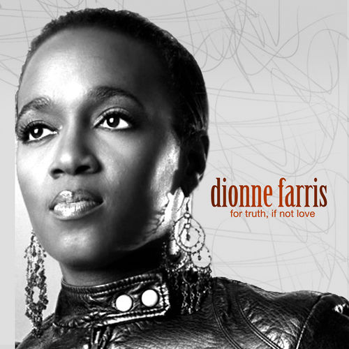 For Truth If Not Love by Dionne Farris