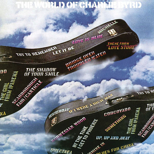 The World Of Charlie Byrd by Charlie Byrd