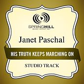 His Truth Keeps Marching On (Studio Track) by Janet Paschal
