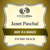 Away In A Manger (Studio Track) by Janet Paschal