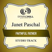 Faithful Father (Studio Track) by Janet Paschal