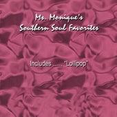 Ms. Monique's Southern Soul Favorites by Ms. Monique