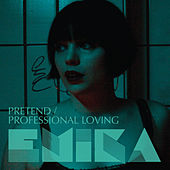 Pretend / Professional Loving by Emika
