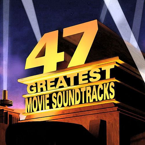 47 Greatest Movie Soundtracks by Various Artists