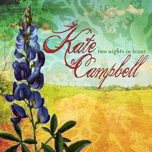 Two Nights in Texas by Kate Campbell