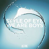 We Are Boys by Style Of Eye