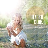 Above Water by Heather Clark