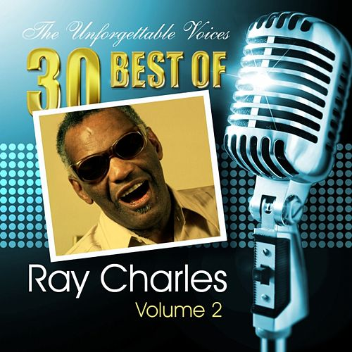 The Unforgettable Voices: 30 Best of Ray Charles Vol. 2 von Ray Charles