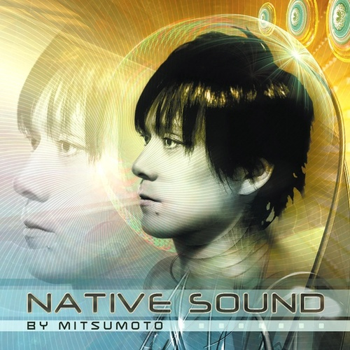 Native Sound (By Mitsumoto) by Various Artists