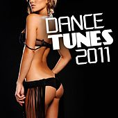 Dance Tunes 2011 by Various Artists