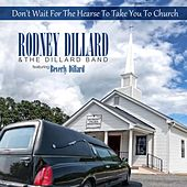 Don't Let The Hearse Take You To Church (Mayberry Values Ministries) by Rodney Dillard And The Dillard Band