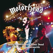 Better Motorhead Than Dead - Live at Hammersmith by Motörhead