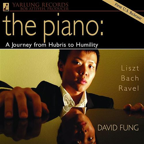 The Piano: A Journey from Hubris to Humility by David Fung