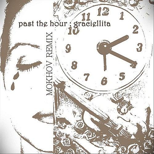 Past the Hour (Mokhov Remix) by Graciellita