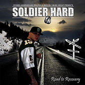 Road to Recovery by Soldier Hard
