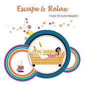 Escape & Relax by Various Artists
