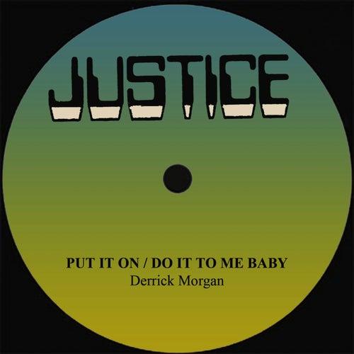 Derrick Morgan Put It On/Do It To Me Baby by Derrick Morgan