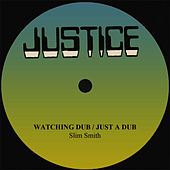 Slim Smith Watching Dub/Just A Dub by Slim Smith
