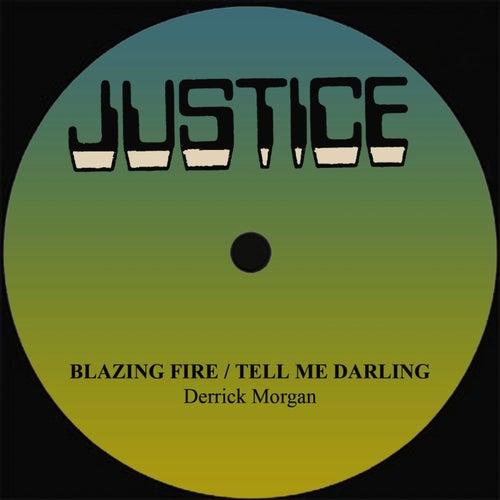 Derrick Morgan Blazing Fire/Tell Me Darling by Derrick Morgan