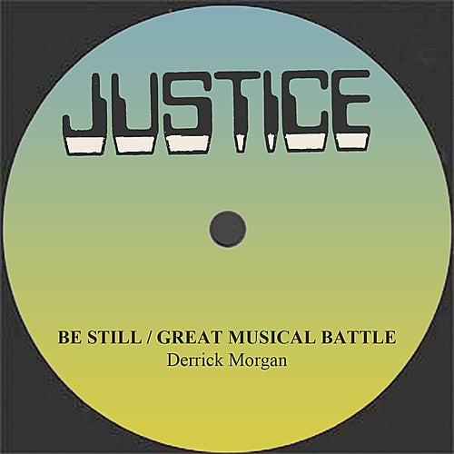 Derrick Morgan Be Still/Great Musical Battle by Derrick Morgan