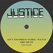 Slim Smith Ain't Too Proud To Beg/Watch This Sound by Various Artists