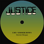 Derrick Morgan I Do/Simmer Down by Derrick Morgan