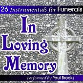In Loving Memory - 26 Instrumentals For Funerals by Paul Brooks