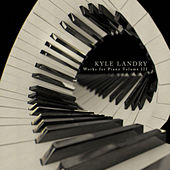 Works For Piano Volume III by Kyle Landry
