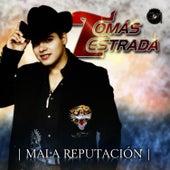 Mala Reputación by Tomas Estrada
