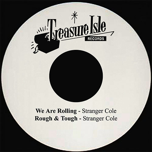 We Are Rolling by Stranger Cole