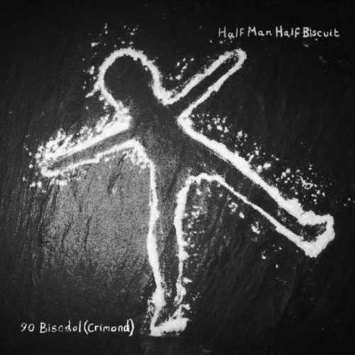 90 Bisodol (Crimond) by Half Man Half Biscuit