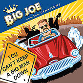 You Can't Keep A Big Man Down by Big Joe & The Dynaflows