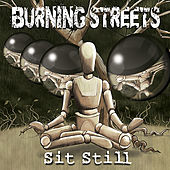 Sit Still by Burning Streets