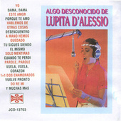 Algo Desconocido De Lupita D'Alessio by Lupita D'Alessio