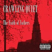 The Faith of Fathers by Crawling Quiet