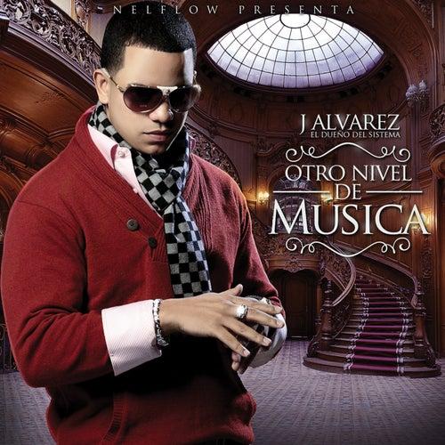 Otro Nivel De Musica by J. Alvarez
